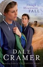 Though Mountains Fall (The Daughters of Caleb Bender) (Volume 3) - New - Cramer,
