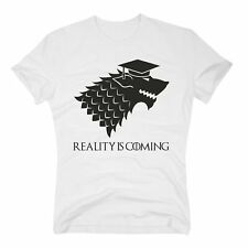 Herren T-Shirt - Reality is coming - Game of Thrones - Abitur Bachelor Master