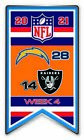 2021 WEEK 4 BANNER PIN NFL SAN DIEGO CHARGERS VS. LAS VEGAS RAIDERS  SUPER BOWL