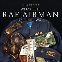 What the Raf Airman Took to War, Hardcover by Howard, Bill; Wagner, Michael H...