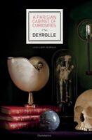 Parisian Cabinet of Curiosities : Deyrolle, Hardcover by De Broglie, Louis Al...