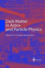 Dark Matter in Astro- and Particle Physics : Proceedings of the International...