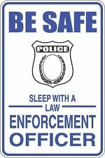 """*Aluminum* Be Safe Sleep With A Law Enforcement Officer 8""""x12"""" Metal Sign S250"""