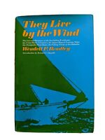 They Live by the Wind by Wendell P. Bradley 1969 HCDJ 1st Edition First Printing