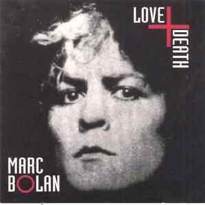 CD-Marc Bolan (T. Rex)/ Love and Death/13 Songs 1992