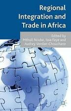 Regional Integration and Trade in Africa by Ncube, Mthuli -Hcover