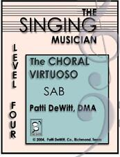 The Singing Musician The Choral Virtuoso Level Four Student Edition SAB Adopted
