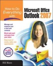 How to Do Everything: How to Do Everything with Microsoft Office Outlook 2007...