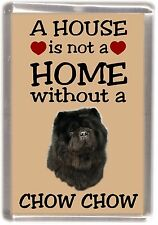 """Chow Chow No. 2 Fridge Magnet """"A HOUSE IS NOT A HOME"""" by Starprint"""