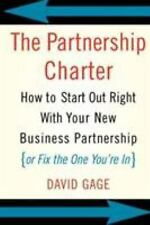 The Partnership Charter : How to Start Out Right with Your New Business...