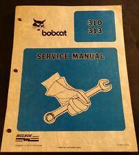 MELROE BOBCAT 310 & 313 LOADER SERVICE MANUAL 100+ PAGES LOOSE (742)