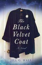 NEW The Black Velvet Coat: A Novel by Jill G. Hall