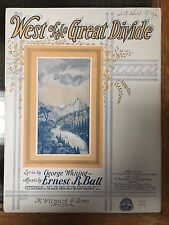 West of the Great Divide 1924 George Whiting Ernest R. Ball Sheet Music nice