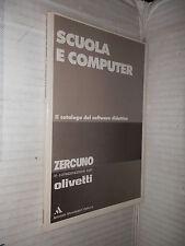 SCUOLA E COMPUTER Il catalogo del software didattico Zero Uno Olivetti Mondadori