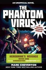 The Phantom Virus: Herobrine?s Revenge Book One (A Gameknight999 Adventure): An