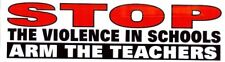 STOP The Violence In Schools Arm The Teachers  Bumper Decal