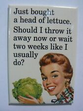 Ephemera Magnet Just Bought A Head of Lettuce Should I Throw It Away Now E6667
