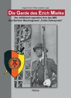 Die Garde des Erich Mielke MFS Stasi NVA Staatssicherheit Berlin DDR Buch