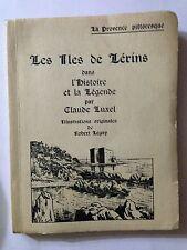 LES ILES DE LERINS DANS HISTOIRE LEGENDE CLAUDE LUXEL 1958 ILLUST LEGAP