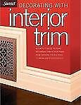 Decorating with Interior Trim : A Complete Guide to Using Decorative Trim in You