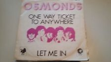 45T THE OSMONDS--ONE WAY TICKET TO ANYWHERE-
