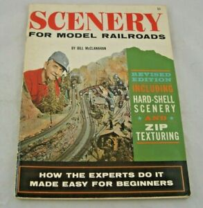 Scenery for Model Railroads by Bill McClanahan, 1967, Kalmbach, 104 pages
