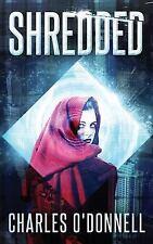 ODonnell, Charles : Shredded: A Dystopian Novel