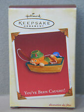 YOU'VE BEEN CAUGHT! - Cat, the fish are biting! -HALLMARK KEEPSAKE ORNAMENT-2005
