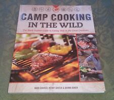Camp Cooking in the Wild : Black Feather Guide to Eating Well In Great Outdoors