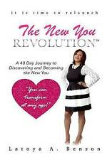 The New You Revolution: A 40 Day Journey to Discovering and Becoming the New You