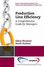 Production Line Efficiency: A Comprehensive Guide for Managers by Sabry...