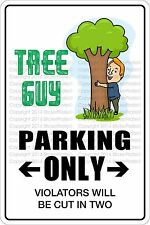 "*Aluminum* Tree Guy Parking Only 8""x12"" Metal Novelty Sign  NS 538"