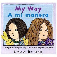 My Way/A mi manera: A Margaret and Margarita Story / Un cuento de Margarita...