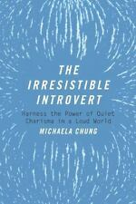 THE IRRESISTIBLE INTROVERT - CHUNG, MICHAELA - NEW PAPERBACK BOOK