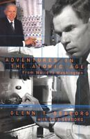 Adventures in the Atomic Age: From Watts to Washington by Seaborg, Glenn T.|S…