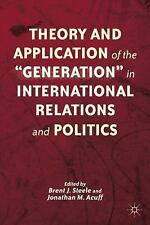 Theory and Application of the Generation in International Relations and...