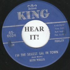 Ruth Wallis NOVELTY POP 45 (King 6024) I'm The Sexiest Gal In Town/I'd  VG++/M-