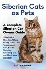 Siberian Cats as Pets: Siberian Cat Breeding, Where to Buy, Types, Care, Temper