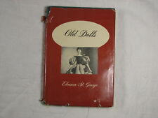 Old Dolls by Eleanor St. George (HC DJ Collector's Reference)