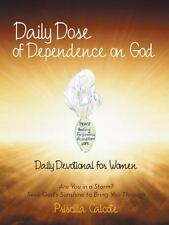 Daily Dose of Dependence on God : Daily Devotional for Women: Are You in a...