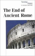 Turning Points in World History - The End of Ancient Rome (paperback edition)