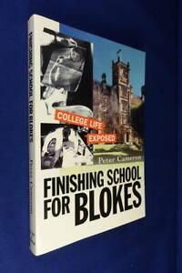 FINISHING SCHOOL FOR BLOKES Peter Cameron AUSTRALIAN UNIVERSITY COLLEGE EXPOSED