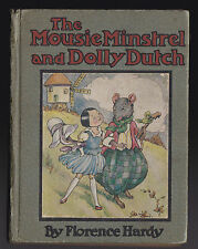 Florence Hardy - The Mousie Minstrel and Dolly Dutch - 1st Ed 1918 - Illustrated