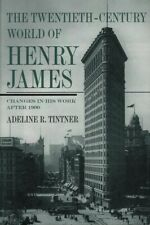 Adeline R. Tintner THE TWENTIETH - CENTURY WORLD OF HENRY JAMES: CHANGES IN HIS