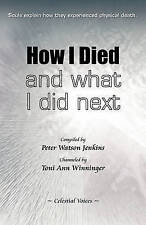 NEW How I Died (and what I did next) by Peter Watson Jenkins