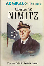 CHESTER W. NIMITZ: Admiral of the Hills by Driskill and Casad 1983 1Ed/2p SIGNED