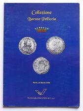 Collezionismo - Catalogo Asta Numismatica - Collezione Barone Pelliccia - 1999