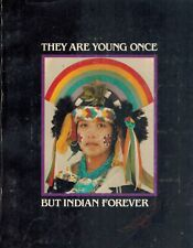 They Are Young Once But Indian Forever: A Summary and Analysis of Investigative