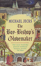 The Boy-Bishop's Glovemaker (Medieval West Country Mysteries),Jecks, Michael,Exc