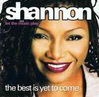Shannon - The Best Is Yet To Come CD NEU